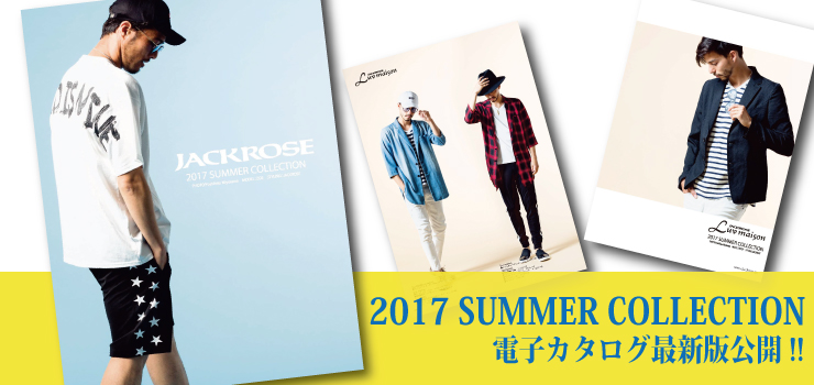 JACKROSE/Luv maison 2017 SUMMER COLLECTION